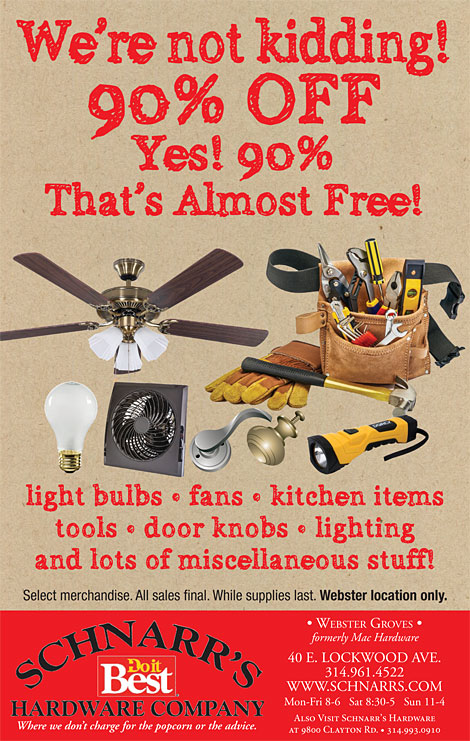 90% off selected items at Schnarr's Hardware in Webster Groves